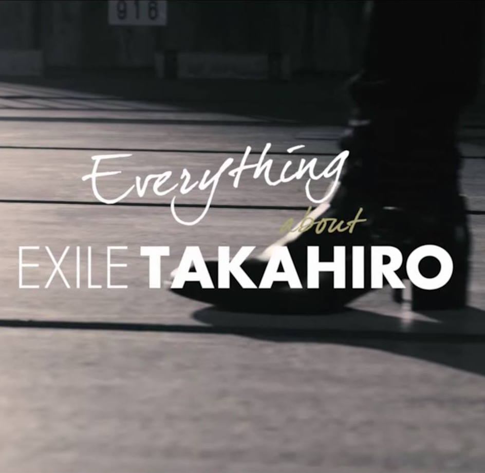 Everything about EXILE TAKAHIRO